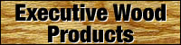 Executive Wood Products
