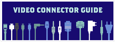 Video-Connector-Guide