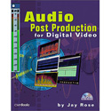 Audio Postproduction for Digital Video by Jay Rose