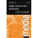 Single Camera Video Production Handbook- 4TH Edition
