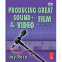 Producing Great Sound for Film and Video 3rd Edition by Jay Rose