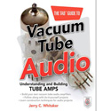 The TAB Guide to Vacuum Tube Audio: Understanding and Building Tube Amps