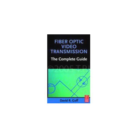Fiber Optic Video Transmision Handbook