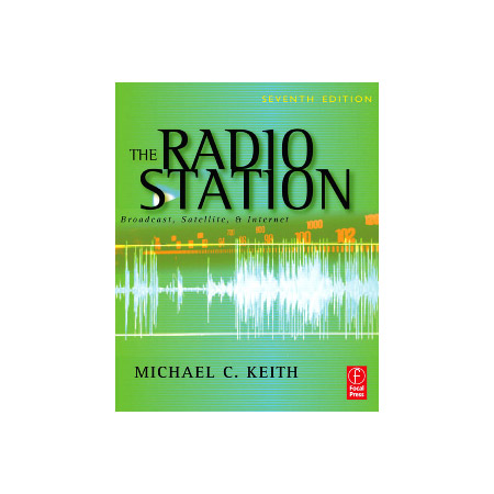 The Radio Station Broadcast Satellite and Internet Seventh Edition