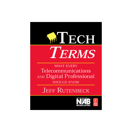 Tech Term What Every Telecommunications & Media Pro Should Know 3rd E