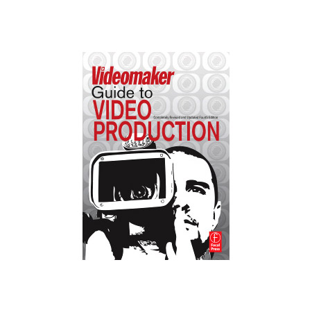 The Videomaker Guide to Video Production by Videomaker Magazine