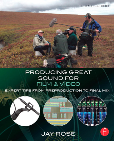 Producing Great Sound for Film and Video 4th Edition by Jay Rose