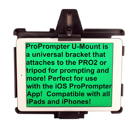 ProPrompter PP-UMOUNT U-Mount for All Apple Mobile Devices Most Android Devices and All Smartphones