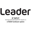 Leader LV5600-SER05 IP INPUT - 10G IP Input and IP Analysis (Requires SFPplus Transceiver x 2) for LV5600 - (hardware)