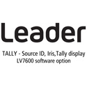 Leader LV7600-SER27 TALLY - Source ID / Iris / Tally Display for LV7600 (software option)