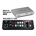 A Video Streaming Kit with Roland V-1SDI Switcher and Matrox Monarch HDX Dual Channel Video Streaming Appliance